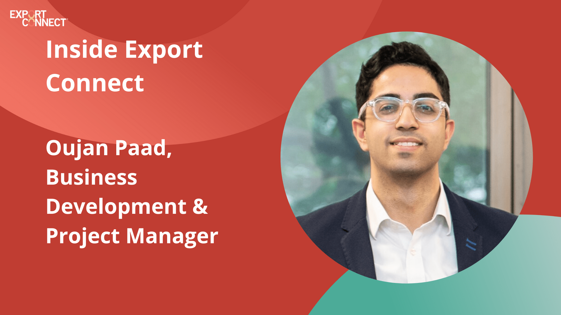 Inside Export Connect – Oujan Paad